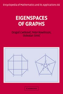 Eigenspaces of Graphs by Dragos Cvetkovic, Peter Rowlinson, Slobodan Simic, G. -C. Rota, B. Doran, M. Ismail, T. Y. Lam, E. Wutwak, E. Lutwak, P. Flajolet (9780521573528) - HardCover - Science & Technology Mathematics