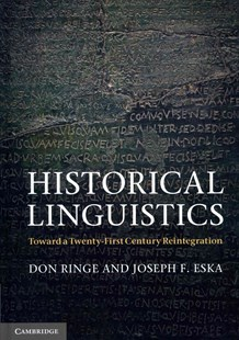 Historical Linguistics by Don Ringe, Joseph F. Eska, Don Ringe, Joseph F. Eska (9780521583329) - HardCover - Reference