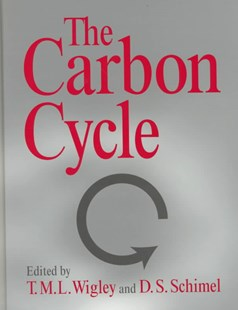 The Carbon Cycle by T. M. L. Wigley, D. S. Schimel, T. M. L. Wigley (9780521583374) - HardCover - Science & Technology Chemistry