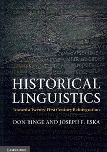 Historical Linguistics by Don Ringe, Joseph F. Eska, Don Ringe, Joseph F. Eska (9780521587112) - PaperBack - Reference
