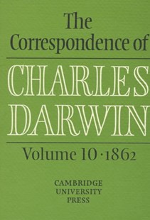 The Correspondence of Charles Darwin: Volume 10, 1862 by Charles Darwin, Frederick Burkhardt, Joy Harvey, Duncan M. Porter, Jonathan R. Topham, Sydney Smith (9780521590327) - HardCover - Biographies General Biographies