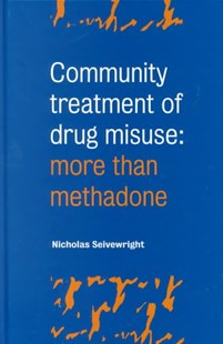 Community Treatment of Drug Misuse by Nicholas Seivewright, John Strang (9780521590914) - HardCover - Reference Medicine