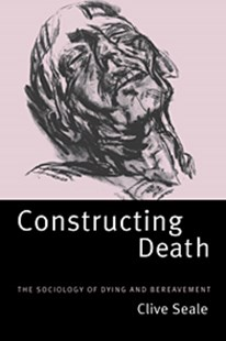 Constructing Death by Clive Seale (9780521594301) - HardCover - Family & Relationships Family Dynamics