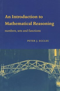 An Introduction to Mathematical Reasoning by Peter J. Eccles (9780521597180) - PaperBack - Science & Technology Mathematics
