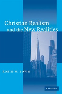 Christian Realism and the New Realities by Robin W. Lovin (9780521603003) - PaperBack - Philosophy Modern