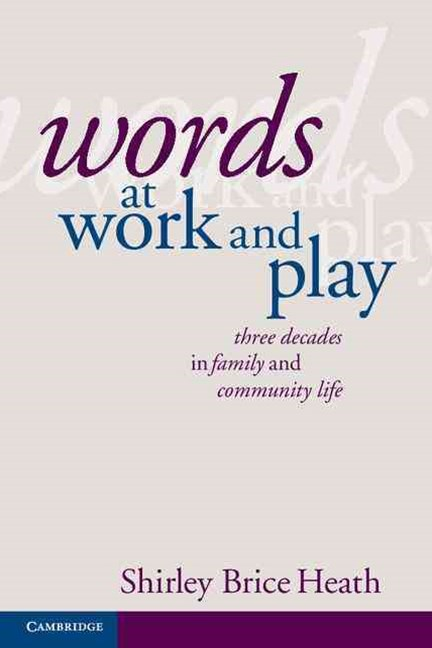 Words at Work and Play