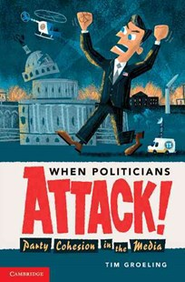 When Politicians Attack by Tim Groeling (9780521603072) - PaperBack - Business & Finance Human Resource