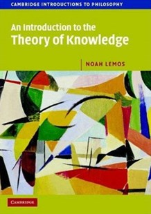 An Introduction to the Theory of Knowledge by Noah Lemos (9780521603096) - PaperBack - Philosophy Modern