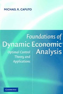 Foundations of Dynamic Economic Analysis by Michael R. Caputo, Michael R. Caputo (9780521603683) - PaperBack - Business & Finance Ecommerce
