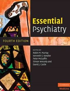Essential Psychiatry by Robin M. Murray, Kenneth S. Kendler, Peter McGuffin, Simon Wessely, David J. Castle (9780521604086) - PaperBack - Reference Medicine