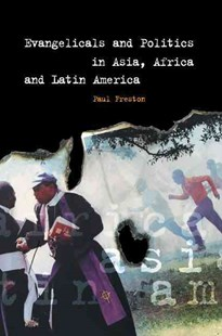 Evangelicals and Politics in Asia, Africa and Latin America by Paul Freston (9780521604291) - PaperBack - Politics Political Issues