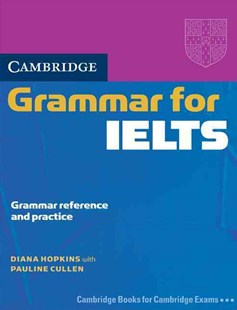 Cambridge Grammar for IELTS without Answers by Diana Hopkins (9780521604635) - PaperBack - Education IELT & ESL