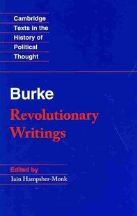 Revolutionary Writings by Edmund Burke, Iain Hampsher-Monk (9780521605090) - PaperBack - History European
