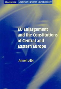 EU Enlargement and the Constitutions of Central and Eastern Europe by Anneli Albi, Laurence Gormley, Jo Shaw (9780521607360) - PaperBack - Politics Political Issues
