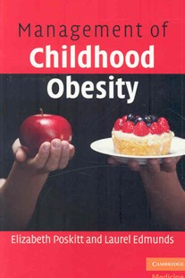Management of Childhood Obesity by Elizabeth Poskitt, Laurel Edmunds (9780521609777) - PaperBack - Reference Medicine
