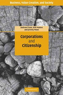 Corporations and Citizenship by Andrew Crane, Dirk Matten, Jeremy Moon (9780521612838) - PaperBack - Business & Finance Business Communication