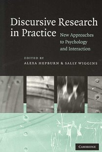Discursive Research in Practice by Alexa Hepburn, Sally Wiggins (9780521614092) - PaperBack - Reference