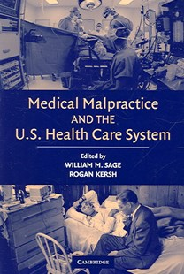 Medical Malpractice and the U.S. Health Care System by William M. Sage, Rogan Kersh (9780521614115) - PaperBack - Politics Political Issues