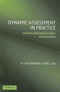 Dynamic Assessment in Practice by H. Carl Haywood, Carol S. Lidz (9780521614122) - PaperBack - Education Teaching Guides