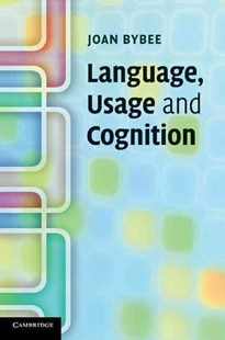 Language, Usage and Cognition by Joan Bybee (9780521616836) - PaperBack - Reference