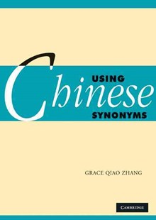 Using Chinese Synonyms by Grace Qiao Zhang (9780521617871) - PaperBack - Language Asian Languages