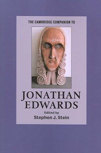The Cambridge Companion to Jonathan Edwards by Stephen J. Stein (9780521618052) - PaperBack - Biographies General Biographies