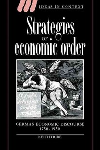 Strategies of Economic Order by Keith Tribe, Quentin Skinner, Lorraine Daston, Dorothy Ross, James Tully (9780521619431) - PaperBack - Business & Finance Ecommerce