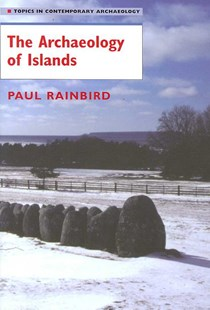 The Archaeology of Islands by Paul Rainbird (9780521619615) - PaperBack - History Ancient & Medieval History