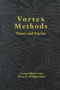 Vortex Methods by Georges-Henri Cottet, Petros D. Koumoutsakos (9780521621861) - HardCover - Science & Technology Engineering