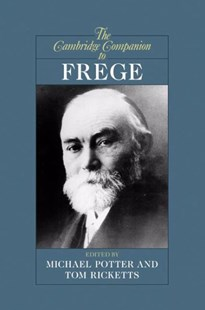 The Cambridge Companion to Frege by Tom Ricketts, Michael Potter, Michael Potter (9780521624794) - PaperBack - Philosophy Modern