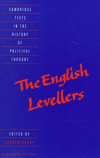 The English Levellers by Andrew Sharp, John Lilburne, Richard Overton, William Walwyn, Thomas Prince, Raymond Geuss, Quentin Skinner (9780521625111) - PaperBack - History European