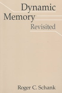 Dynamic Memory Revisited by Roger C. Schank, Roger C. Schank (9780521633987) - PaperBack - Social Sciences Psychology
