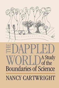 The Dappled World by Nancy Cartwright (9780521643368) - HardCover - Philosophy Modern