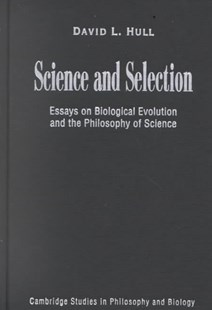 Science and Selection by David L. Hull, David L. Hull, Robert J. Richards (9780521643399) - HardCover - Science & Technology Biology