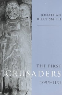 The First Crusaders, 1095–1131 by Jonathan Riley-Smith (9780521646031) - PaperBack - History Ancient & Medieval History