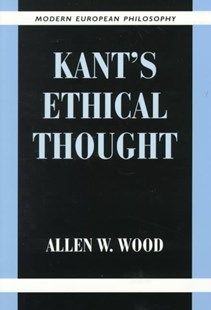 Kant's Ethical Thought by Allen W. Wood, Robert B. Pippin (9780521648363) - PaperBack - Philosophy Modern