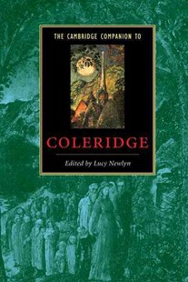 The Cambridge Companion to Coleridge by Lucy Newlyn, Lucy Newlyn (9780521650717) - HardCover - Reference