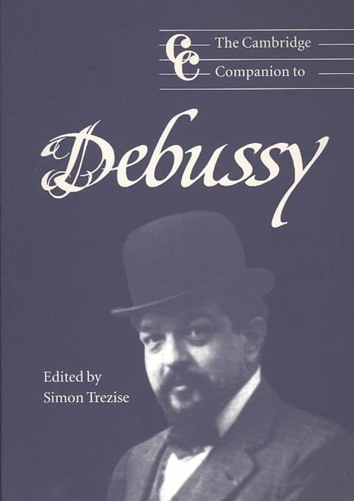 The Cambridge Companion to Debussy