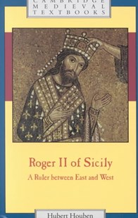 Roger II of Sicily by Hubert Houben, Graham A. Loud, Diane Milburn, Diane Milburn (9780521655736) - PaperBack - Biographies General Biographies