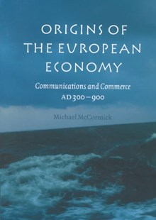 Origins of the European Economy by Michael McCormick, Michael McCormick (9780521661027) - HardCover - Business & Finance Ecommerce