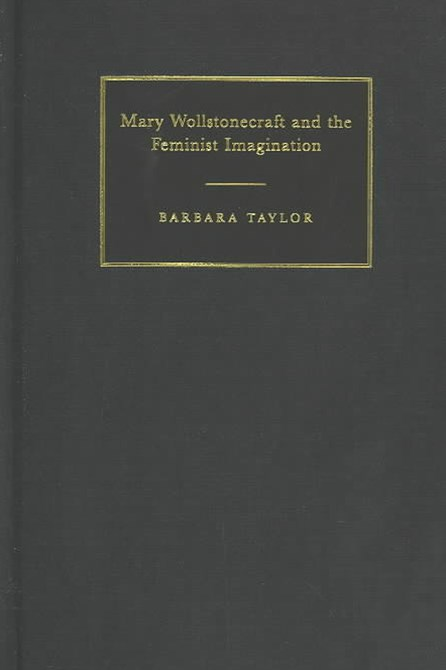 Mary Wollstonecraft and the Feminist Imagination