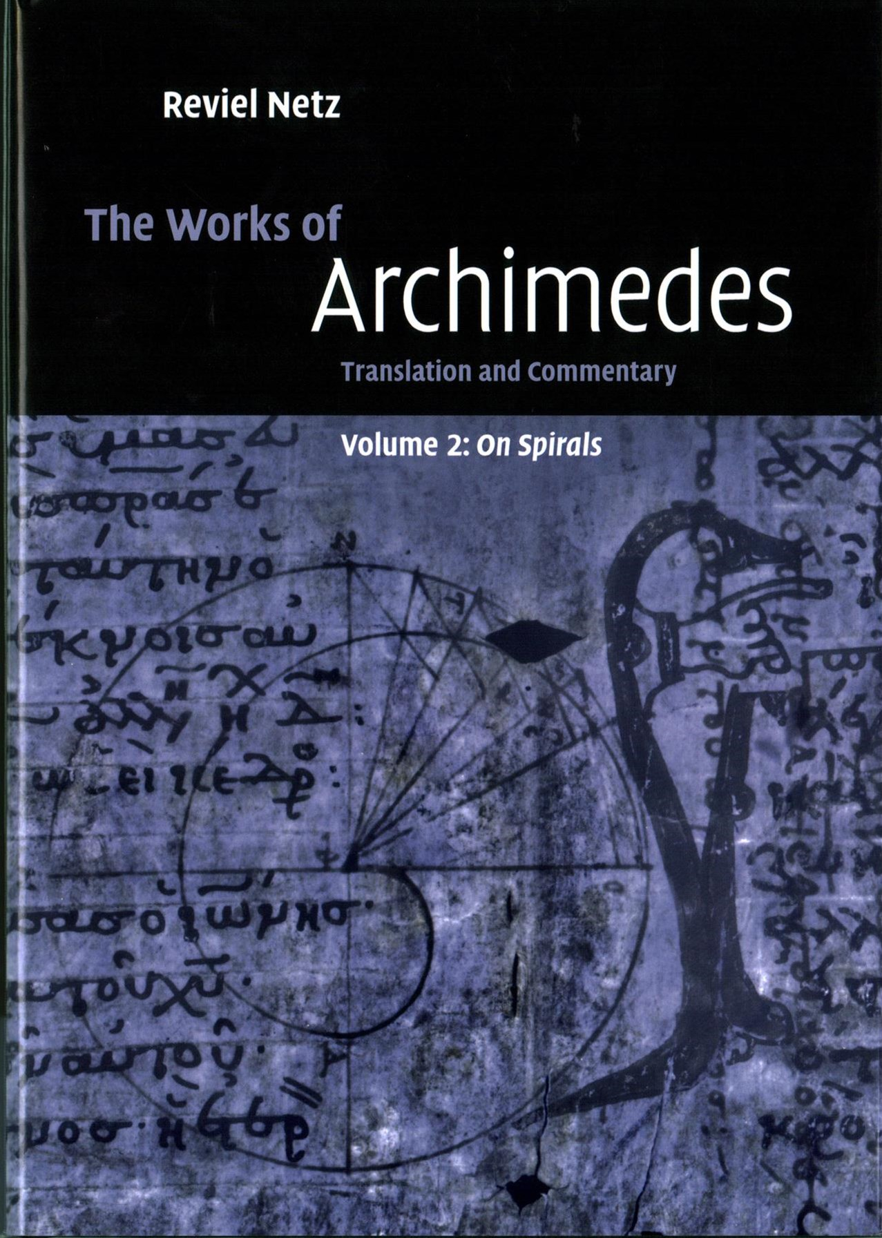 The Works of Archimedes: Volume 2, On Spirals