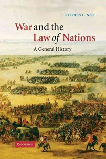 War and the Law of Nations by Stephen C. Neff, Stephen C. Neff (9780521662055) - HardCover - History
