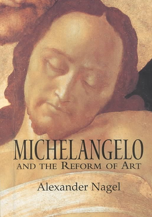 Michelangelo and the Reform of Art