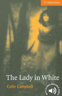 The Lady in White Level 4 by Colin Campbell, Colin B. Campbell, Philip Prowse (9780521666206) - PaperBack - Horror & Paranormal Fiction