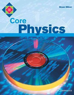 Core Physics by Bryan Milner, Bryan Milner (9780521666374) - PaperBack - Non-Fiction