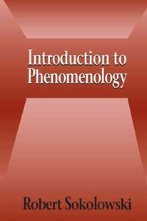 Introduction to Phenomenology by Robert Sokolowski (9780521667920) - PaperBack - Philosophy Modern