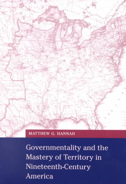 Governmentality and the Mastery of Territory in Nineteenth-Century America