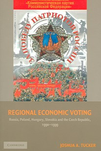 Regional Economic Voting by Joshua A. Tucker (9780521672559) - PaperBack - Business & Finance Ecommerce
