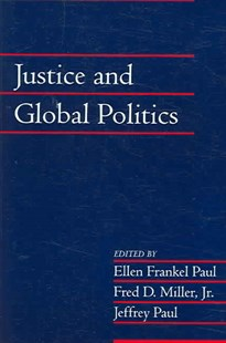 Justice and Global Politics: Volume 23, Part 1 by Ellen Frankel Paul, Jr, Fred D. Miller, Jeffrey Paul (9780521674409) - PaperBack - Philosophy Modern